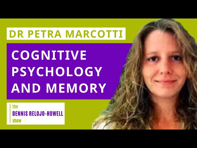 Dr Petra Marcotti: Cognitive Psychology and  Memory