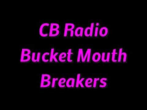 CB Radio Bucket Mouth