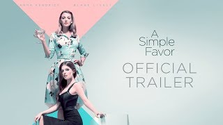 A Simple Favor (2018) - Official Trailer - Anna Kendrick, Blake Lively