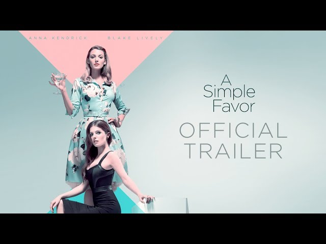A Simple Favor (2018 Movie) Official Trailer - Anna Kendrick, Blake Lively, Henry Golding