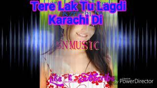 Tere Lak Tu Lagdi Karachi Di | New Dj Song 2018 | Kya Baat Hai