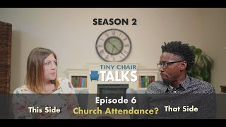 Tiny Chair Talks S2 Ep. 6 - Church Attendance