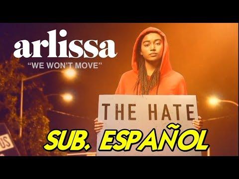 Arlissa - We Won't Move Sub. Español. The Hate U Give OST