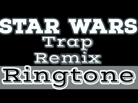 Star Wars Trap Remix Ringtone