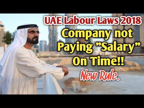 Company Not Paying Salary On Time | Know the Laws | UAE Labour Laws 2018