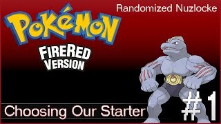 Choosing Our Starter   Pokemon FireRed Randomized Nuzlocke Ep. 1