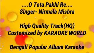O Tota Pakhi Re Karaoke  Nirmala Mishra-9126866203