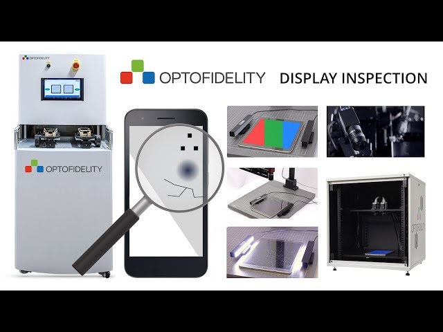 OptoFidelity™ GoldenEye - Scalable All-In-One Display Inspection Solution