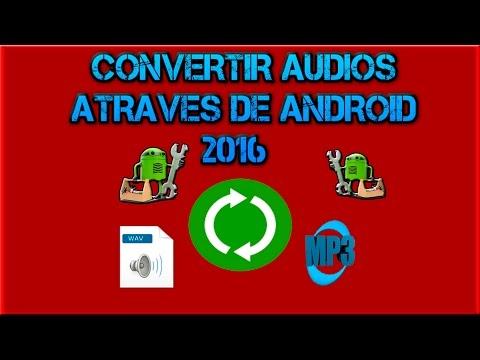 como convertir cualquier formato de audio a mp3  en android 2016