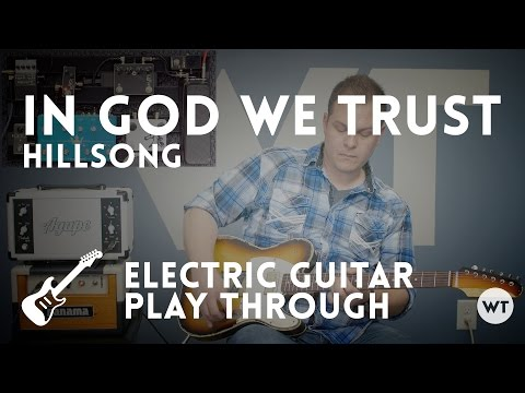In God We Trust - Hillsong - Electric guitar play through