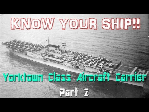 World of Warships - Know Your Ship #7 - Yorktown Class Aircraft Carrier - Part 2/3