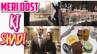 Meri Dost Ki Shadi || #PakistaniWedding Vlog 2018