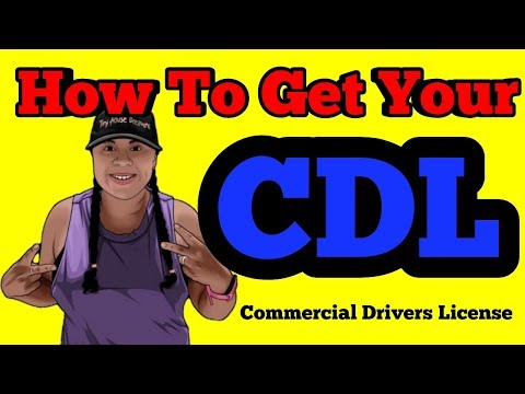 How To Get Your CDL - Commercial Drivers License