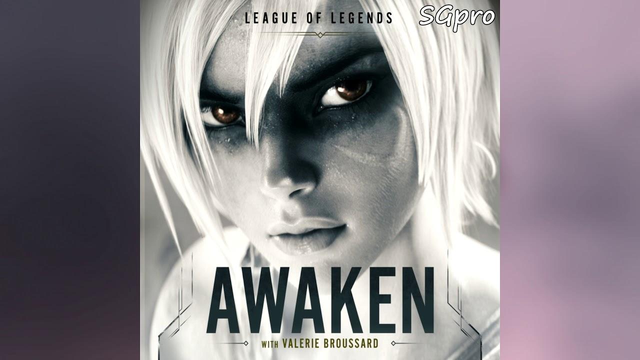 League of Legends - Awaken ft. Valerie Broussard  (Official Audio)