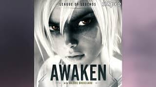 Download League of Legends - Awaken ft. Valerie Broussard  (Official Audio) Mp3 and Videos