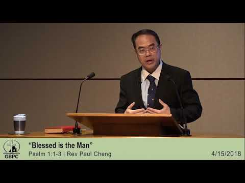 Blessed is the Man (Psalm 1:1-3) | Rev Paul Cheng