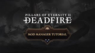 Pillars of Eternity II: Deadfire Mod Manager Tutorial