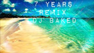 7 Years Remix - Dj Baked