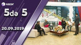 5de 5 - Şəbnəm Tovuzlu, Vasif Əzimov, Afşin Azəri 20.09.2019