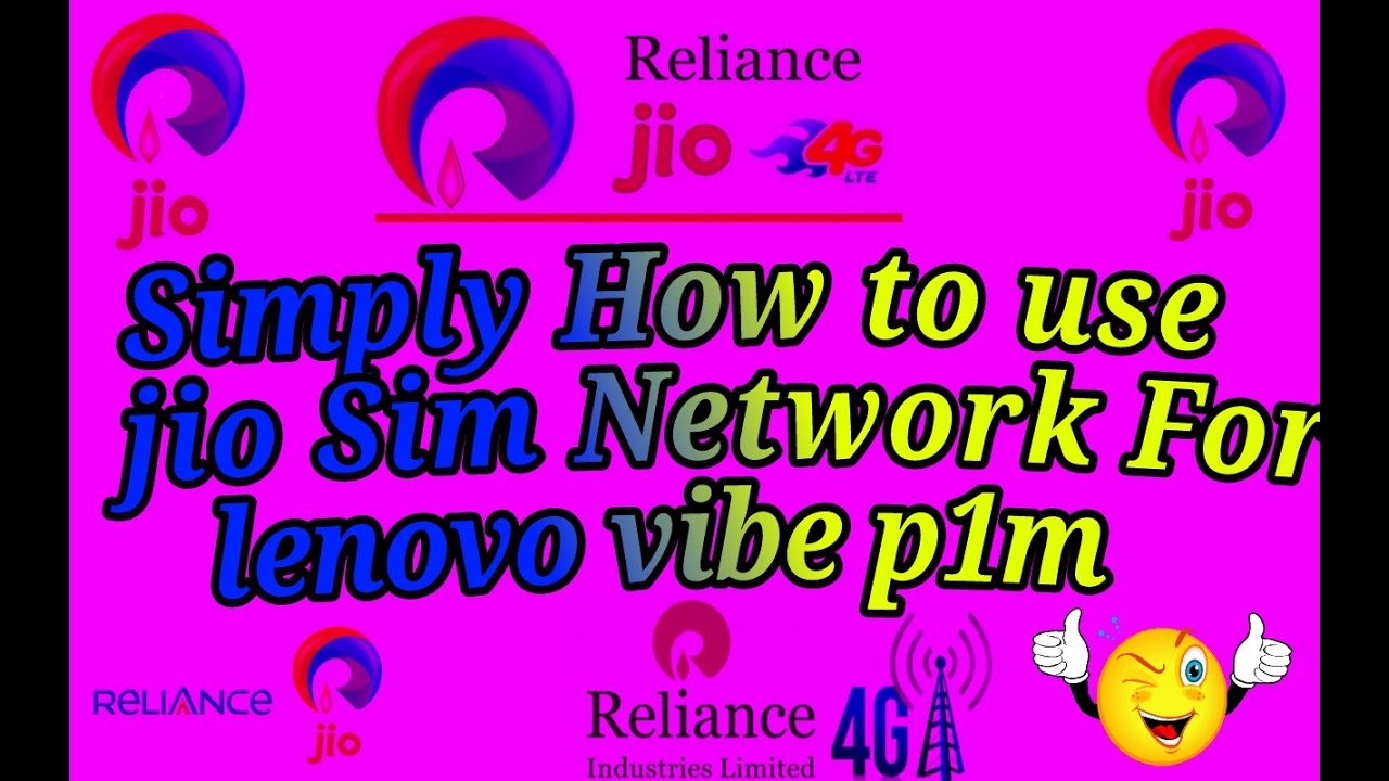How to use jio sim network for Lenovo vibe p1m 2016