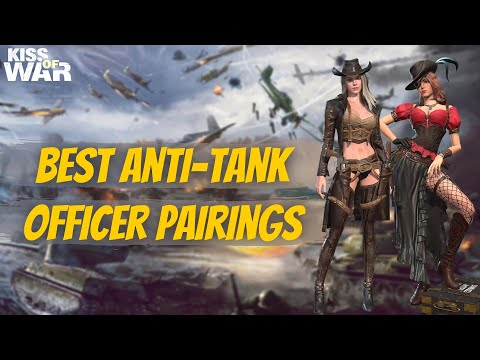 Best Anti-Tank Officer Pairings - Kiss of War