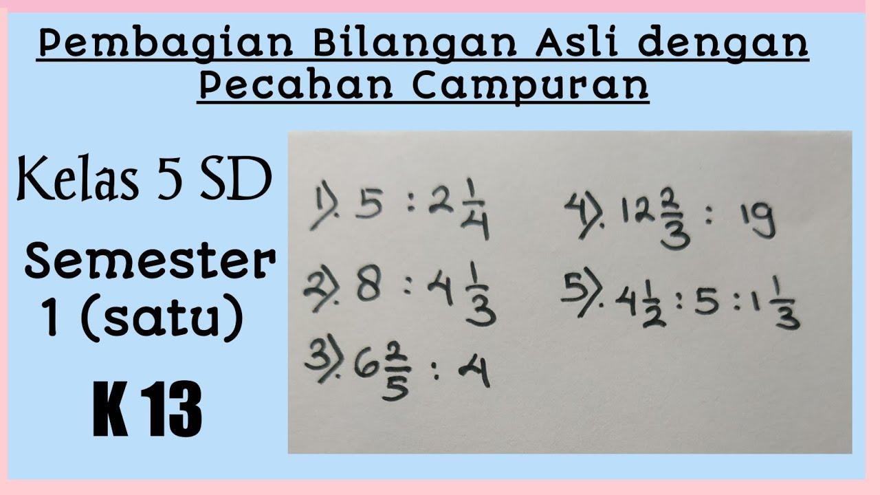 Cara Mudah Pembagian Bilangan Asli dengan Pecahan Campuran dan Sebaliknya || Matematika Kelas 5 SD