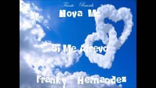 Si Me Atrevo  Franky Hdz y Nova Mc   Fronte Records  2015 mp3