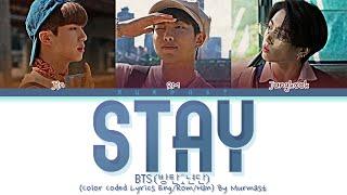 BTS (방탄소년단) STAY Lyrics (Color Coded Lyrics Eng/Rom/Han)