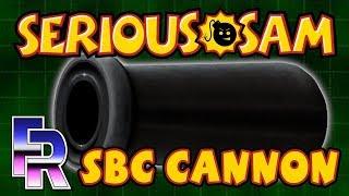 FR: Serious Samalyze | Seriously Big Cannon