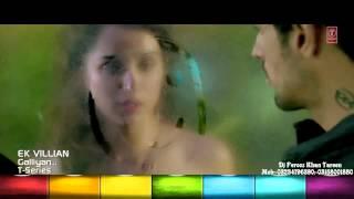 Galliyan   Ek Villain    ft' Sidharth Malhotra, Shraddha Kapoor   HD 720p