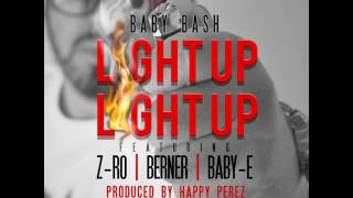 Baby Bash - Light Up Light Up (ft. Z-Ro, Berner & Baby E) [2014]