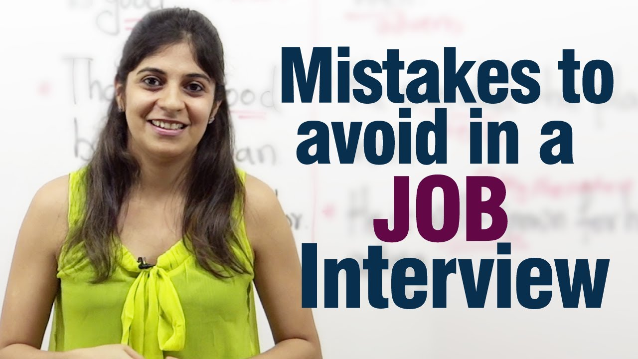 mistakes to avoid during a job interview job interview tips mistakes to avoid during a job interview job interview tips