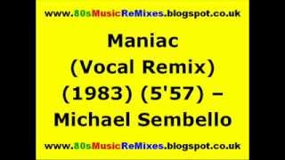 Maniac (Vocal Remix) - Michael Sembello