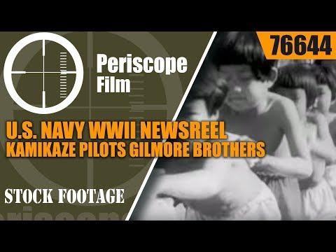 U.S. NAVY WWII NEWSREEL  KAMIKAZE PILOTS  GILMORE BROTHERS  76644
