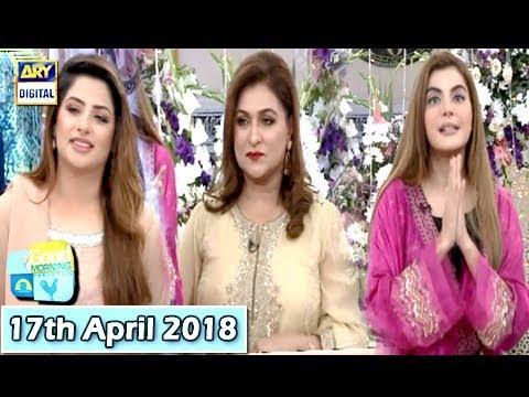 Good Morning Pakistan  - 17th April 2018 - ARY Digital Show