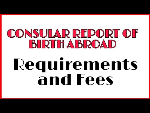 HOW TO REPORT THE BIRTH ABROAD? CONSULAR REPORT OF BIRTH| REQUIREMENTS AND FEES | DUAL CITIZENSHIP
