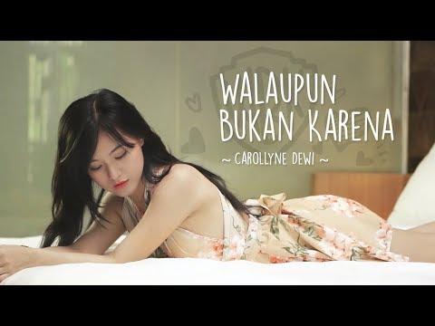 Carollyne Dewi - Walaupun Bukan Karena (Official Lyric Video) #WBK
