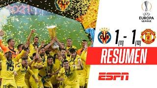 ¡RULLI HÉROE Y EL SUBMARINO AMARILLO CAMPEÓN! | Villarreal 1-1 Man. United | RESUMEN
