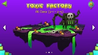 geometry dash world all clear part 2 stage2 toxic factory 2 1 2 5