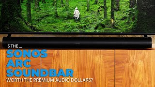 Is the Sonos Arc Sound Bar Really Worth The Money?