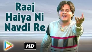 """Raaj Haiya Ni Navdi Re"" Romantic Love Song 
