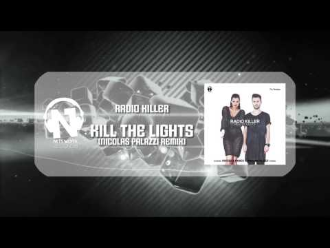 Radio Killer - Kill The Lights (Nicolas Palazzi Teaser Remix)