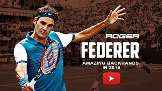 roger federer amazing backhands in 2015
