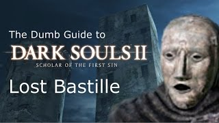 The Dumb Guide to Lost Bastille [Dark Souls 2 SotFS]