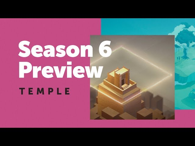 Season 6 Preview: Temple