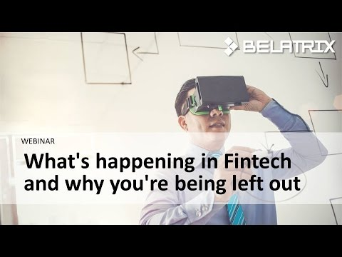 WEBINAR: What's happening in FinTech and why you're being left out