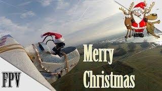 MERRY CHRISTMAS (FPV-edition)
