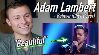 "Singer Reacts to ADAM LAMBERT | ""BELIEVE"" - Cher (live performance)"