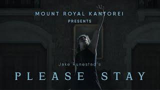 Please Stay  by Jake Runestad - Mount Royal Kantorei