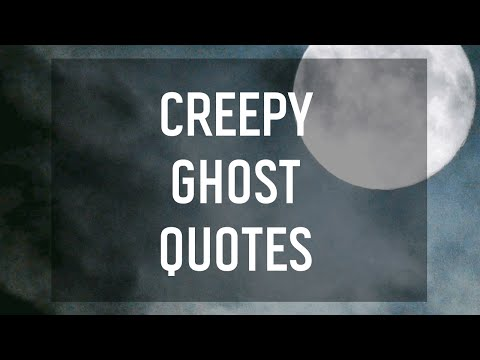 6 Creepy Ghost Quotes